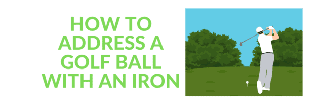 How to Address a Golf Ball with an IRON the Secret of Success !!!