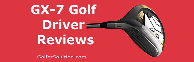 gx7 golf driver reviews