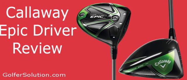 Callaway-Epic-Driver-Review