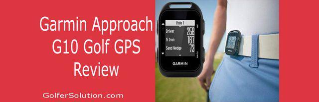 Garmin-Approach-G10-Golf-GPS-Review