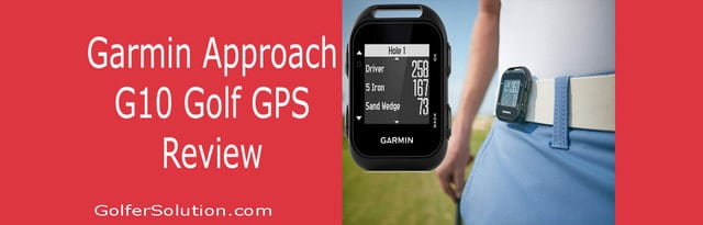 Garmin-Approach-G10-Golf-GPS-Review