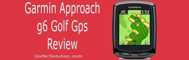 Garmin Approach g6 Golf Gps Review