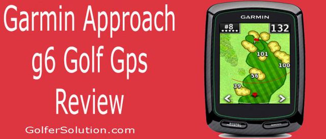 Garmin-Approach-g6-Golf-Gps-Review