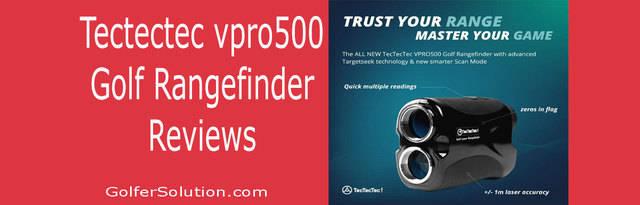 Tectectec Vpro500 Golf Rangefinder Review [Update Guide]