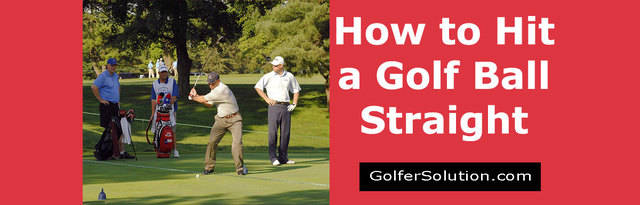 How to Hit a Golf Ball Straight