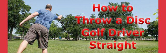 How-to-Throw-a-Disc-Golf-Driver-Straight