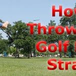 How to Throw a Disc Golf Driver Straight