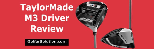 TaylorMade M3 Golf Driver Review