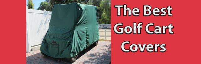 Best Golf Cart Covers 2021