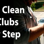 How To Clean Golf Clubs Properly - Guide in 2021