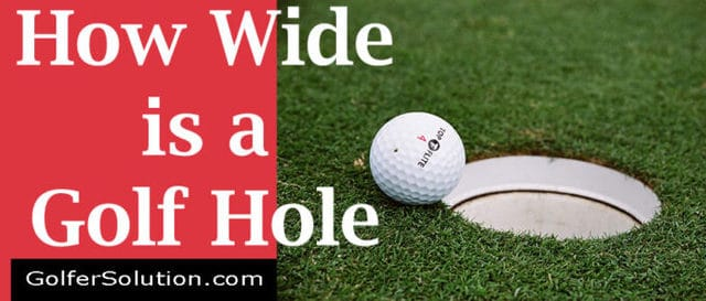 How Wide is a Golf Hole