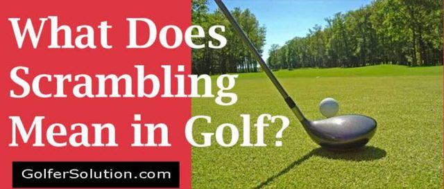 What Does Scrambling Mean in Golf