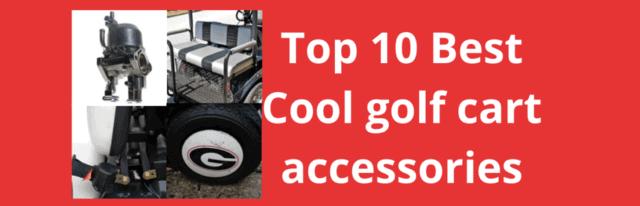Cool golf cart accessories