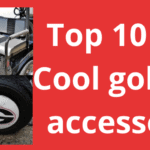 Best Cool Golf Cart Accessories Lists